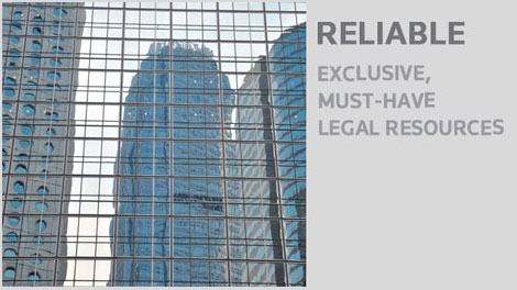 Reliable: Exclusive, must-have legal resources